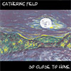So Close To Home (Gathering Field) CD Cover